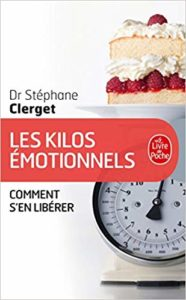 Les kilos émotionnels : comment s'en libérer livre Stéphane Clerget